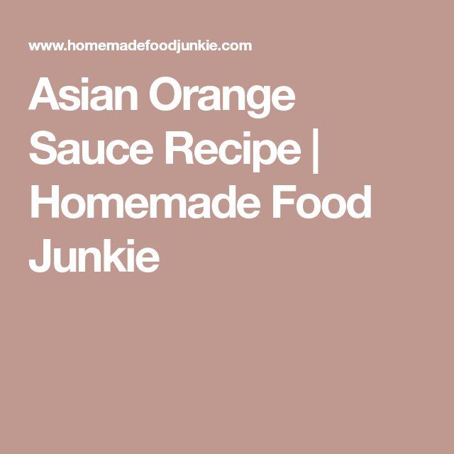 Asian Orange Sauce Recipe | Homemade Food Junkie
