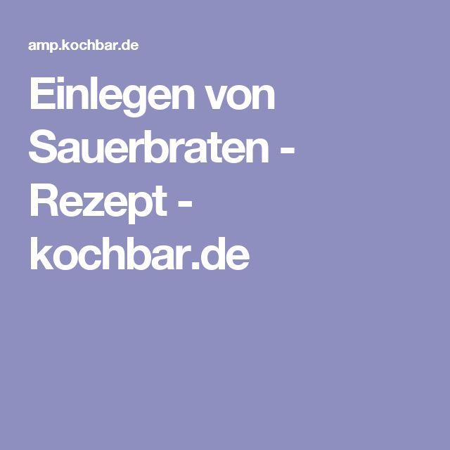 Einlegen von Sauerbraten - Rezept - kochbar.de