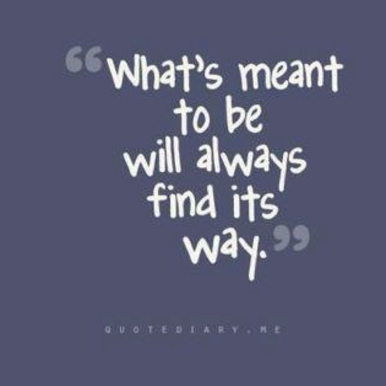 whats meant to be | quotes and sayings | Pinterest