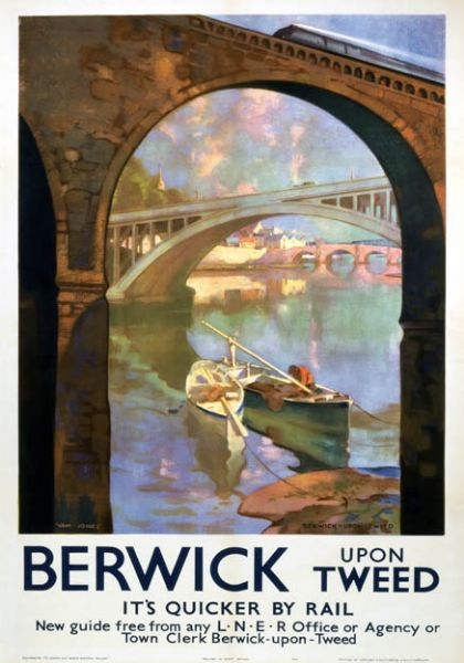 Berwick-upon-Tweed. It's Quicker by Rail - LNER