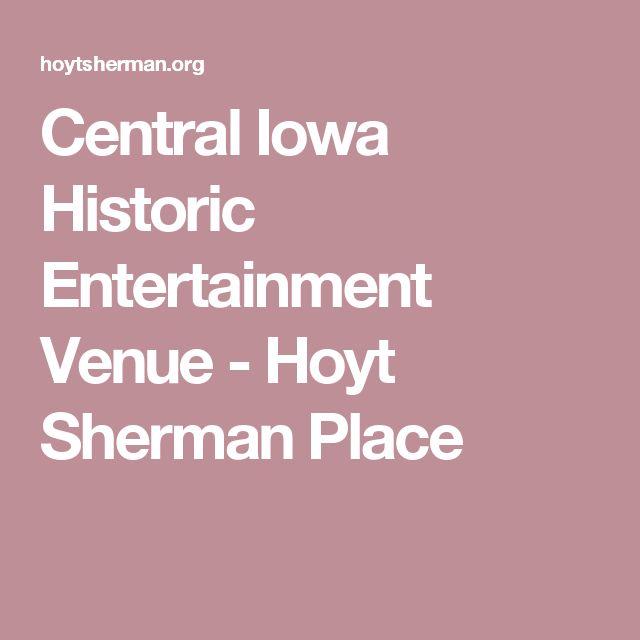 Central Iowa Historic Entertainment Venue - Hoyt Sherman Place