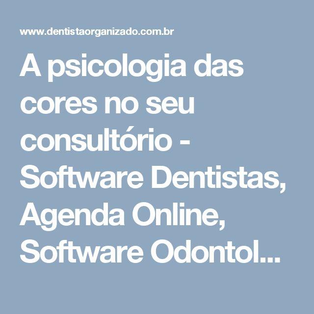 A psicologia das cores no seu consultório - Software Dentistas, Agenda Online, Software Odontológico