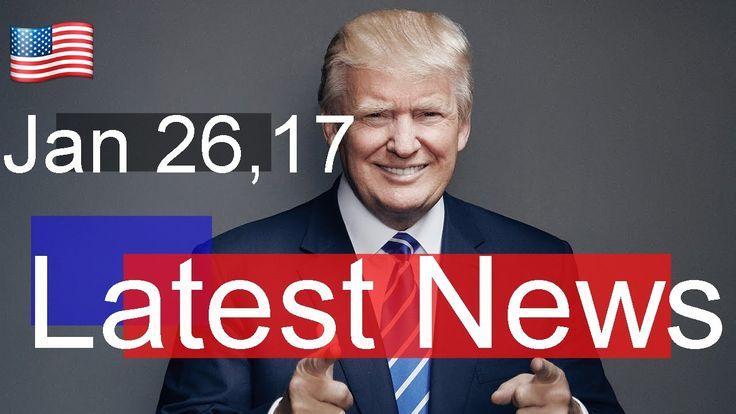 NEWS ALERT ,President Donald Trump Latest News Today 1/26/17 , White Hou...