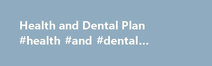 Health and Dental Plan #health #and #dental #benefits http://dental.remmont.com/health-and-dental-plan-health-and-dental-benefits-2/  #health and dental benefits # Health and Dental Plan Why a Health Dental Plan? To help students pay for the health services they need, a collective health and dental plan has been put in place by your student union. The coverage includes health, dental, vision, and travel benefits. It also includes tuition insurance, a benefit […]