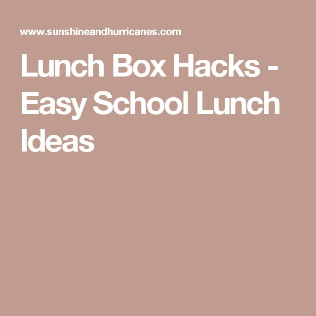 Lunch Box Hacks - Easy School Lunch Ideas