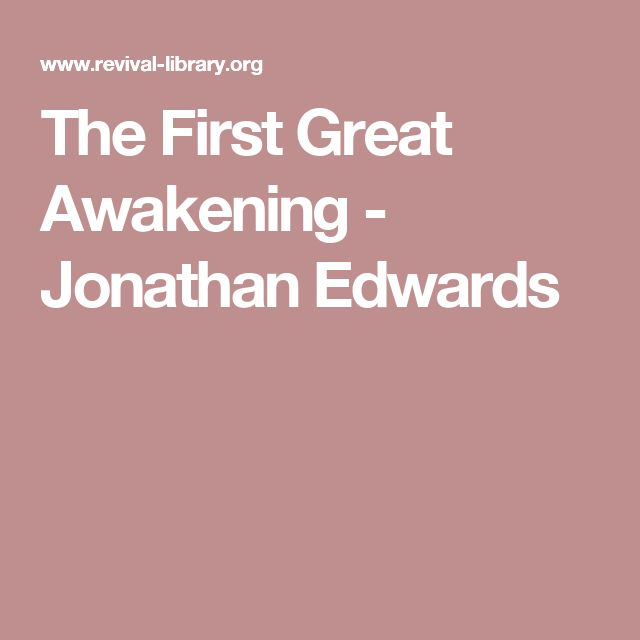 The First Great Awakening - Jonathan Edwards