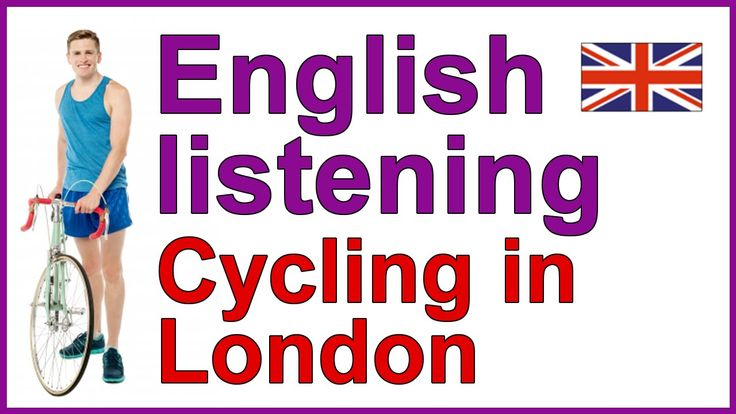 ENGLISH LISTENING EXERCISE - Cycling in London