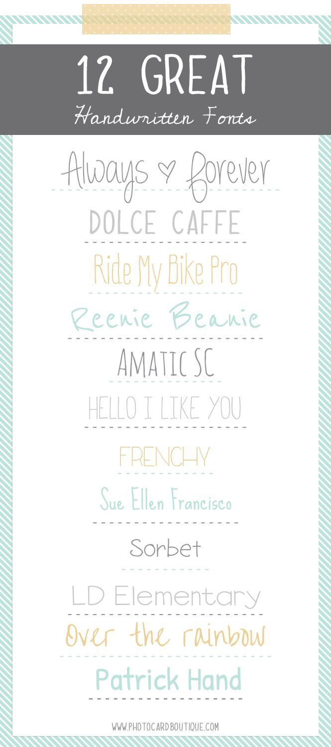 Looking for a handwritten print font? Well here are a few really great  choices I have grown to love! If you have any suggestions for the list  please leave them in the comments so I can visit them too :)  12 Handwritten Print Fonts  Always * Forever // Dolce Caffe // Ride My Bike Pro // Reenie Beanie //  Amatic SC // Hello I Like You // Frenchy // Sue Ellen Francisico // Sorbet  // LD Elementary // Over the Rainbow // Patrick Hand