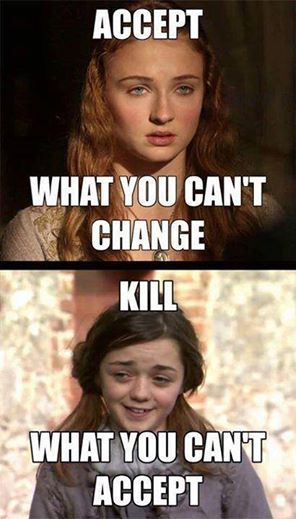 Do you really think that Sansa ACCEPTED what she couldn't change? Have you been paying attention?