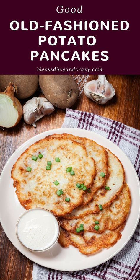 Good Old-Fashioned Potato Pancakes #blessedbeyondcrazy #potatoes #pancakes #GlutenFree