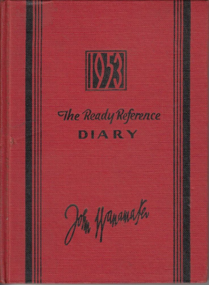 The Ready Reference Desk Diary for the year 1953 compiled and arranged for John Wanamaker New York