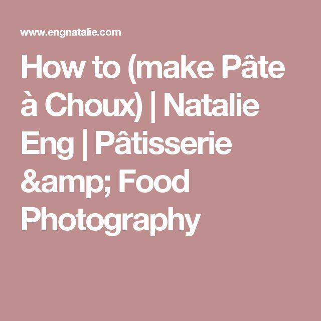 How to (make Pâte à Choux) | Natalie Eng | Pâtisserie & Food Photography