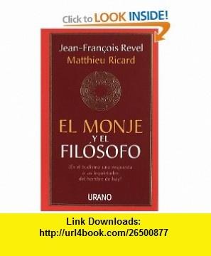 El Monje y El Filosofo (Spanish Edition) (9788479532048) Jean Francois Revel, Matthieu Ricard , ISBN-10: 8479532041 , ISBN-13: 978-8479532048 , , tutorials , pdf , ebook , torrent , downloads , rapidshare , filesonic , hotfile , megaupload , fileserve