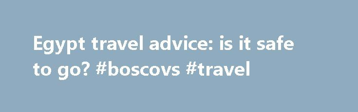 Egypt travel advice: is it safe to go? #boscovs #travel http://travel.nef2.com/egypt-travel-advice-is-it-safe-to-go-boscovs-travel/  #travel to egypt # Egypt travel advice: is it safe to go? As Egypt reels from the worst violence in decades, the nation's vital tourism industry seems certain to suffer. Egyptian security officials are forcefully dispersing sit-ins, resulting in a spiralling toll in deaths and injuries, while the country is under emergency law until further […]