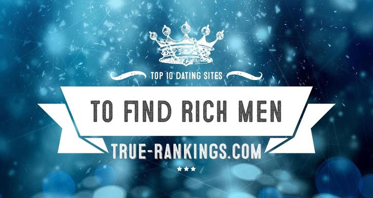 Top 10 Dating Sites To Find Rich Men