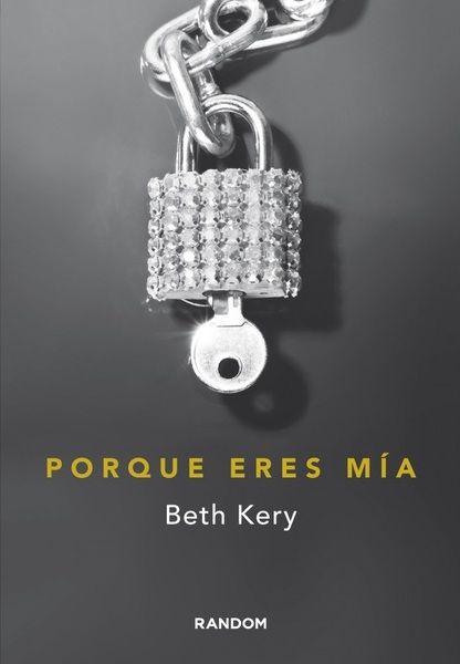 Libros romanticos y eroticos : Porque eres mia, Trilogia Por que eres mia - Beth ...
