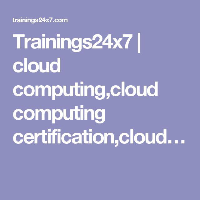Trainings24x7 | cloud computing,cloud computing certification,cloud…