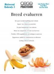 Breed evalueren / Heylen, Ludo (redacteur) ; Maes, Joost ; Van Gucht, Ivan - Averbode : Cego Publishers ; & Vondel, 2013. - 48p. - (Cego practicum ; Motiverend onderwijs ; 3). - ISBN 9789077343739