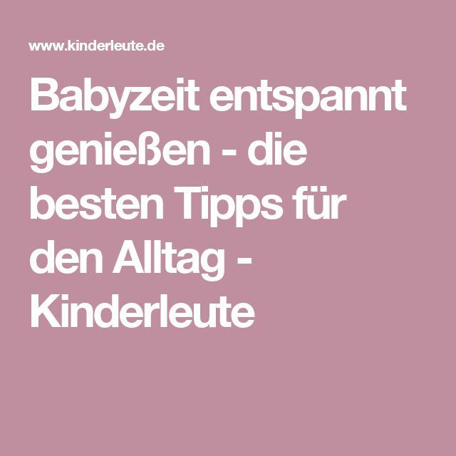 Babyzeit entspannt genießen - die besten Tipps für den Alltag - Kinderleute