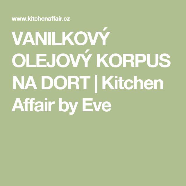VANILKOVÝ OLEJOVÝ KORPUS NA DORT      Kitchen Affair by Eve