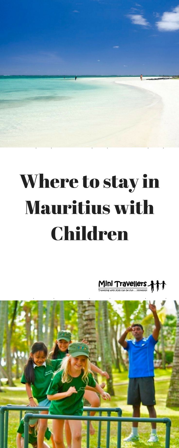 Where to stay in Mauritius with Children www.minitravellers.co.uk If you're reading this post it may be because you have decided to go to Mauritius and are just wondering where to stay in Mauritius with Children; but it's more likely that you're sat at your desk, or on your couch wondering whether Mauritius is a sensible option with children, and if so, what would you do and where would you stay!