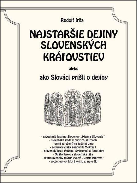 NAJSTARŠIE DEJINY SLOVENSKÝCH KRÁĽOVSTIEV alebo ako Slováci prišli o dejiny…