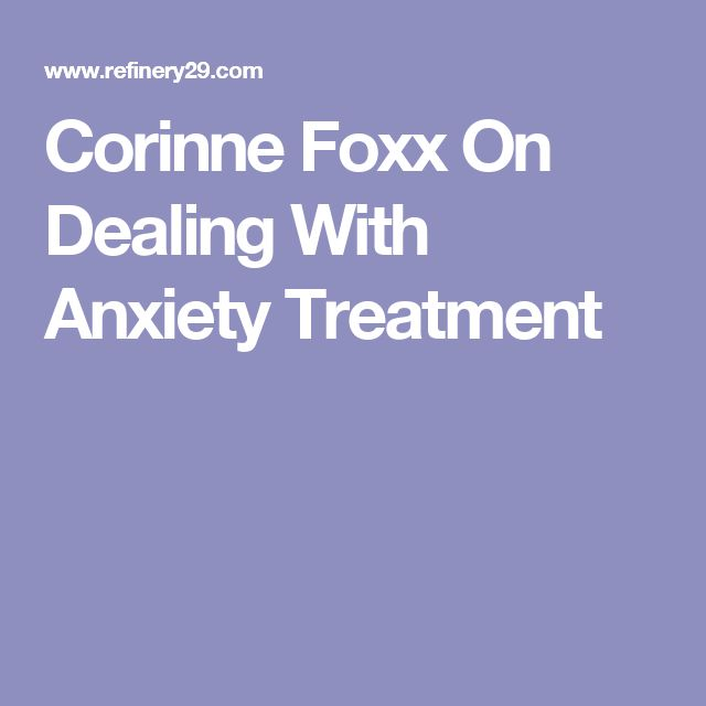 Corinne Foxx On Dealing With Anxiety Treatment