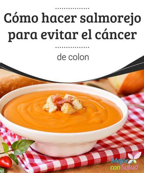 Cómo hacer salmorejo para evitar el #cáncer de #colon  Podemos aprovechar el salmorejo para prevenir el cáncer de colon, pero también para esquivar los efectos secundarios de la #quimioterapia, ya que mejora la salud de nuestro #sistemainmunitario #Curiosidades