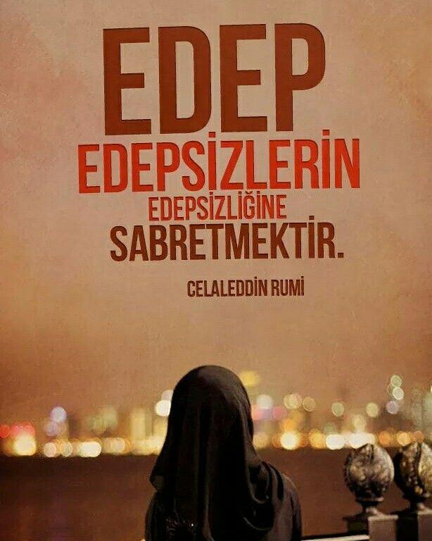 #edep #edepsiz #sabır #mevlana #hzmevlana #mevlanacelaleddinrumi #mevlanahz #söz #sözler #ilmisuffa