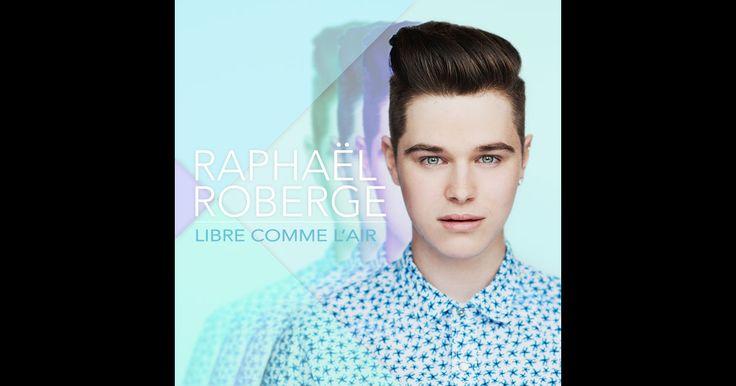 LIBRE COMME L'AIR (RAPHAËL ROBERGE) 15 juin 2015