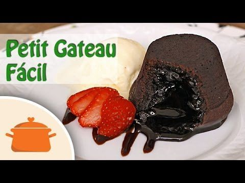 Petit Gateau Fácil | Panelaterapia                                                                                                                                                                                 Mais
