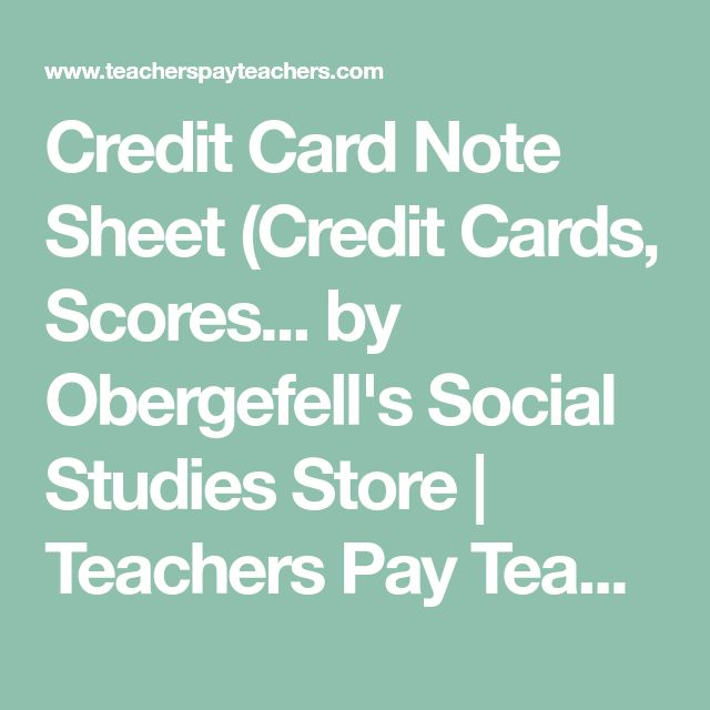 Credit Card Note Sheet (Credit Cards, Scores... by Obergefell's Social Studies Store | Teachers Pay Teachers