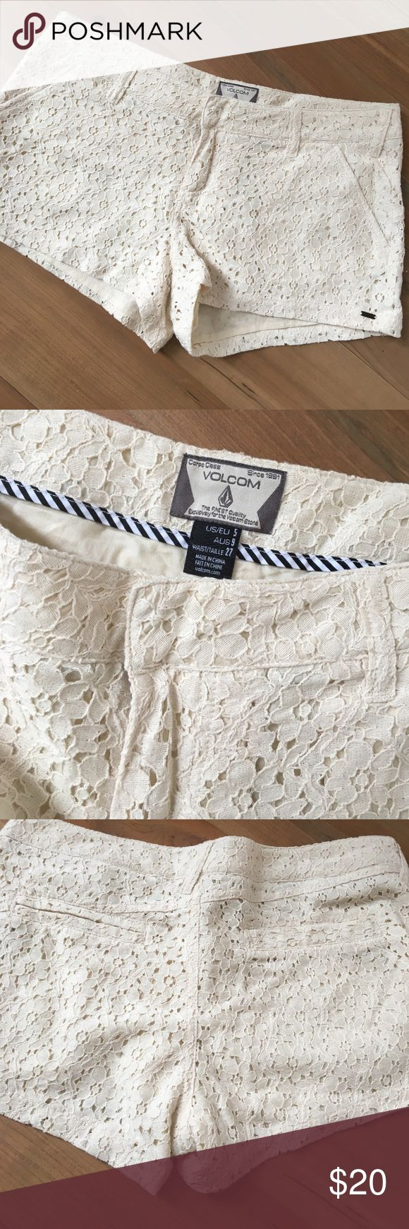Volcom lace shorts Volcom cream colored lace shorts. So fun! Dress down with a t and flip flops or up with heels and easy top! Size 5. Waist 27. Never worn Volcom Shorts