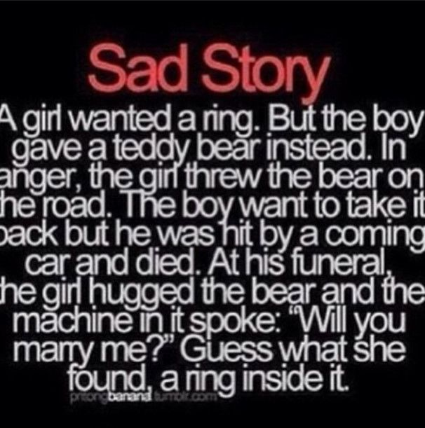 sad story because that stupid girl was just that selfish