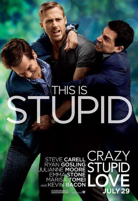 crazy stupid love. I love this movie