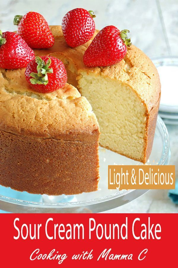 This Light And Delicious Sour Cream Pound Cake Is Great Plain Or With Toppings A Yummy De Sour Cream Pound Cake Cake Recipe With Sour Cream Sour Cream Recipes