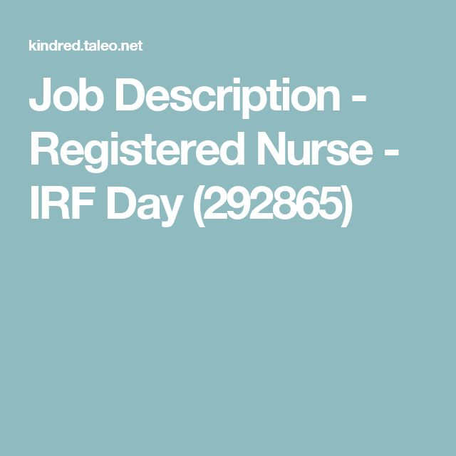 Job Description - Registered Nurse - IRF Day (292865)