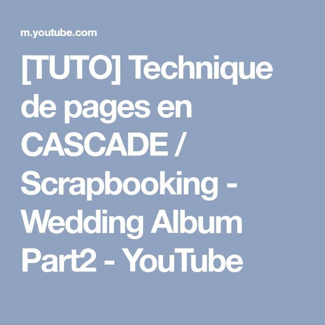 [TUTO] Technique de pages en CASCADE / Scrapbooking - Wedding Album Part2 - YouTube