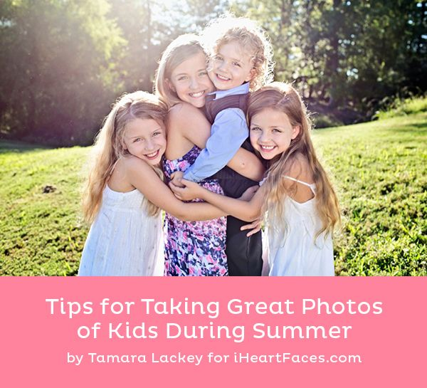 Pick up some great tips for taking photos of your kids this summer! Shared by Tamara Lackey for iHeartFaces.com