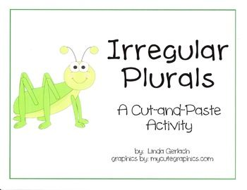 This 8 page document is designed to help you teach your students (grades 1 - 3) all about irregular plural nouns.  It includes: 1.  A handy chart explaining rules for forming irregular noun plurals, some common examples, and exceptions to the rule.  The chart contains a list of common words that primary students should know! 2.  A cut-and-paste activity to help students practice matching singular nouns to their irregular plural forms. ...