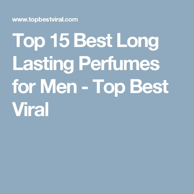 Top 15 Best Long Lasting Perfumes for Men - Top Best Viral
