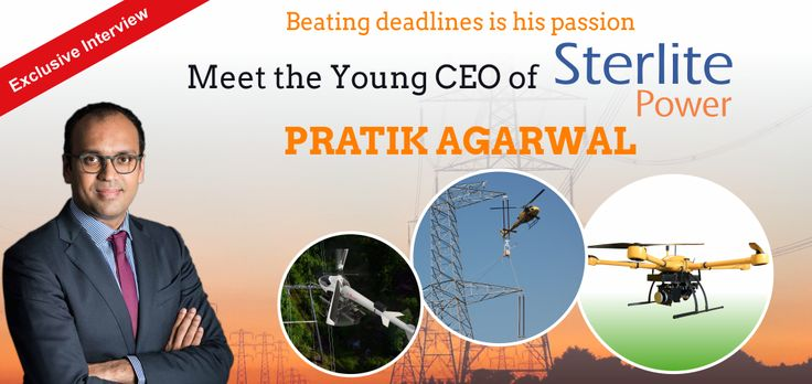 Read Exclusive Interview of #SterlitePower Transmission CEO #PratikAgarwal where he speaks about #technologies that Sterlite #Power are pioneering.