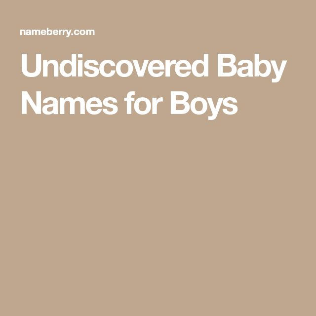 Undiscovered Baby Names for Boys