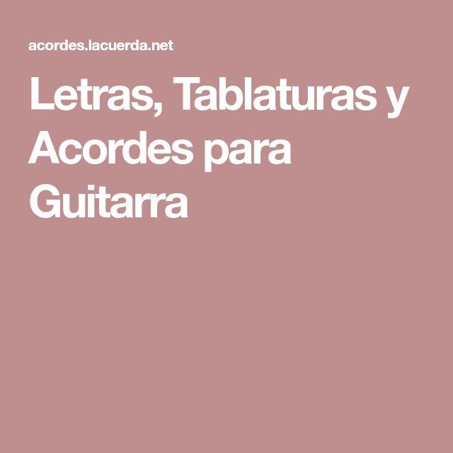 Letras, Tablaturas y Acordes para Guitarra