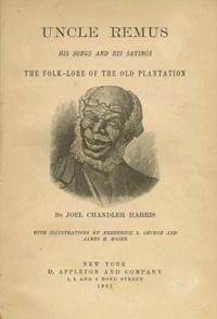 """Joel Chandler Harris's Uncle Remus """"The Trickster in African American Literature"""" National Humanities Center"""