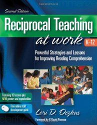 The Research Based Classroom: Reciprocal Teaching at Work: Reinforcing the Strategies