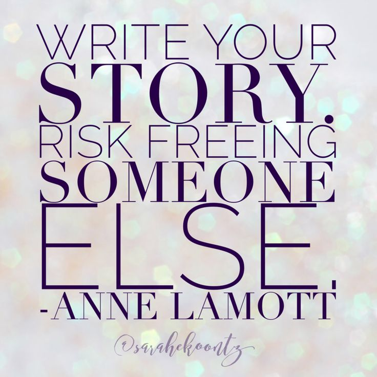 Write your story, risk freeing someone else. -Anne Lamott | Free Inspirational Quote Graphics at SarahKoontz.com