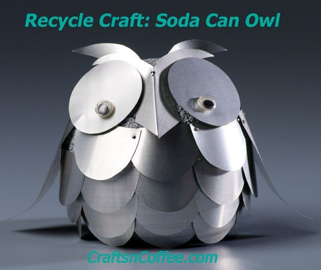Cute way to use up old soda cans! Repurpose soda cans and DIY a Soda Can Owl! CraftsnCoffee.com.