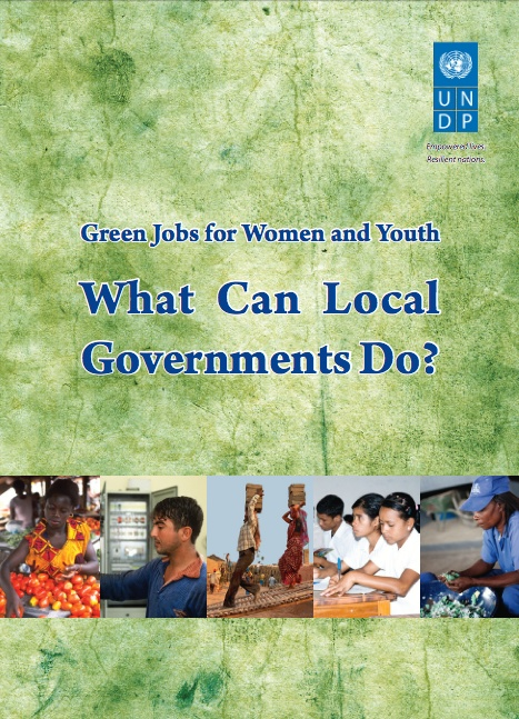"""The """"Green Jobs for Women and Youth: What Can Local Governments Do?"""" report highlights examples of policies and programmes initiated by local governments to advocate green jobs for women and youth, for the purpose of inspiring  policies that address economic, social and environmental dimensions of sustainable development in a synergetic manner."""