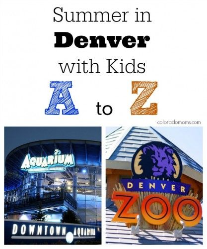 Summer in Denver with Kids: A to Z